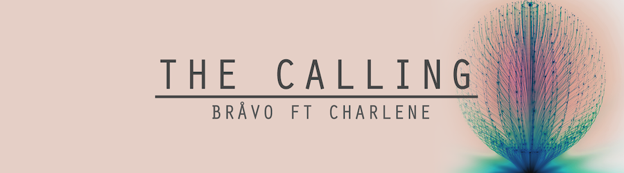 Bråvo feat. Charlene – The Calling